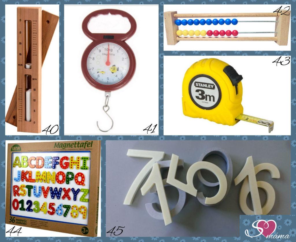 40 - přesýpací hodiny, 41 - váha na ryby (je do 10 kg a když místo háčku dáte kuličku na řetízku, je to pecka), 42 - počítadlo, 43 - metr, 44 - magnetická tabulka s písmeny/čísly, 45 - domovní čísla (dřevěná, kovová, doma vyrobená ze smirkového papíru, ...)